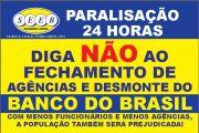 DIGA NÃO AO FECHAMENTO DE AGÊNCIAS E DESMONTE DO BANCO DO BRASIL